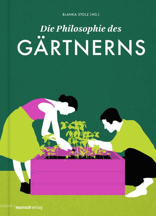 Die Philosopie des Gärtnerns